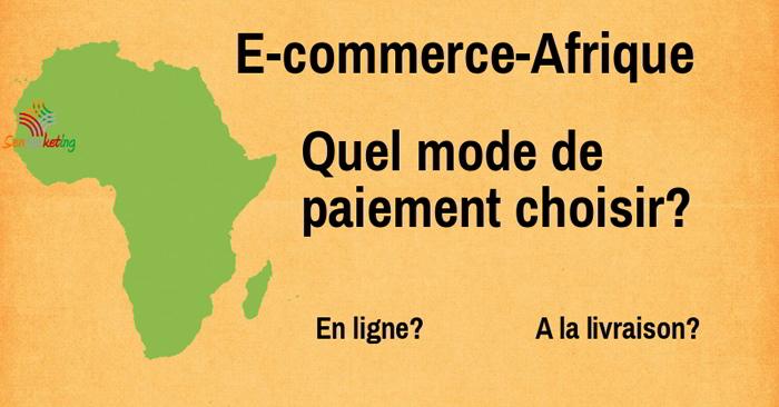 E-commerce Afrique : paiement à la livraison ou paiement en ligne ?