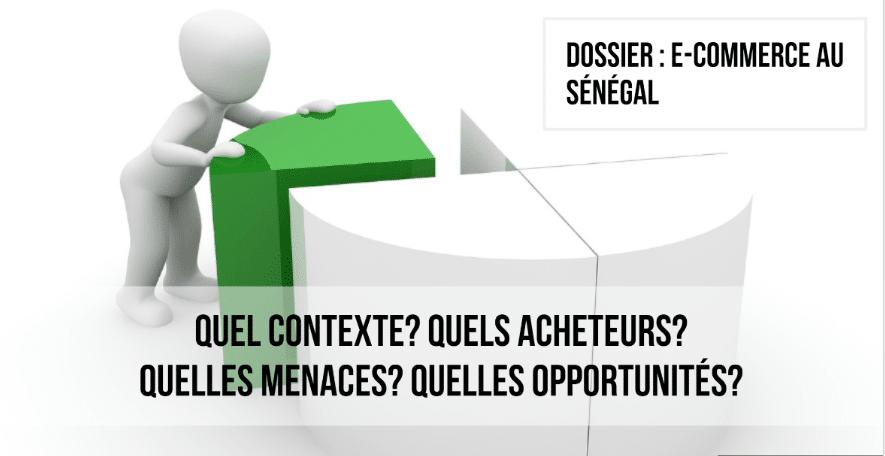 Dossier E-commerce au Sénégal : Quelles menaces? Quelles opportunités?