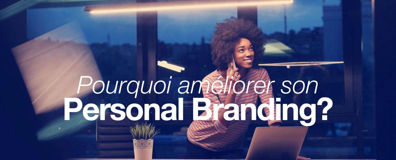 Améliorer son Personal branding : pourquoi ?